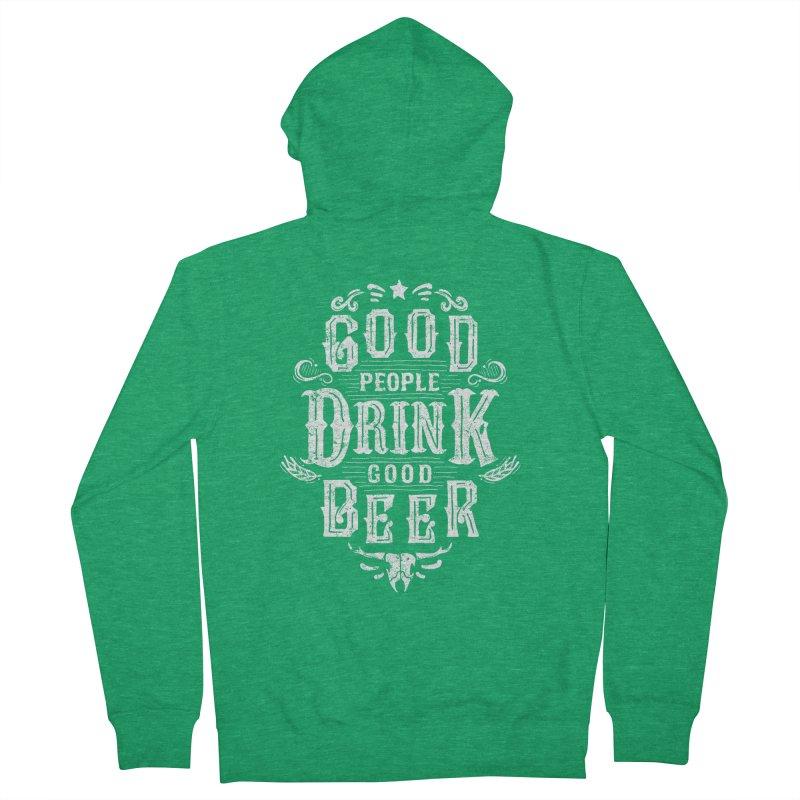 GOOD PEOPLE DRINK GOOD BEER Women's Zip-Up Hoody by groch's Artist Shop