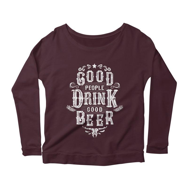 GOOD PEOPLE DRINK GOOD BEER Women's Longsleeve Scoopneck  by groch's Artist Shop