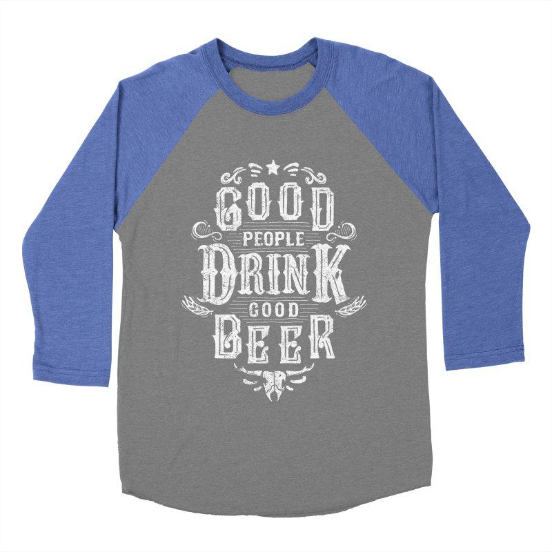 GOOD PEOPLE DRINK GOOD BEER Men's Baseball Triblend T-Shirt by groch's Artist Shop