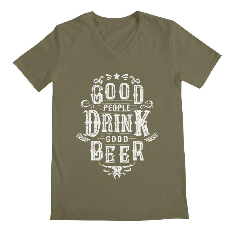 GOOD PEOPLE DRINK GOOD BEER Men's V-Neck by groch's Artist Shop
