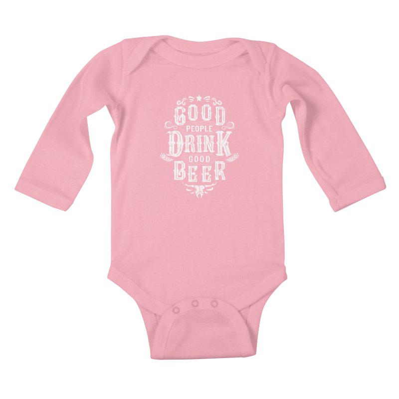 GOOD PEOPLE DRINK GOOD BEER Kids Baby Longsleeve Bodysuit by groch's Artist Shop