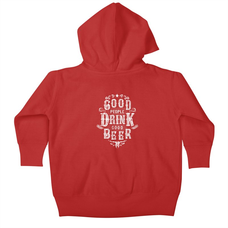GOOD PEOPLE DRINK GOOD BEER Kids Baby Zip-Up Hoody by groch's Artist Shop