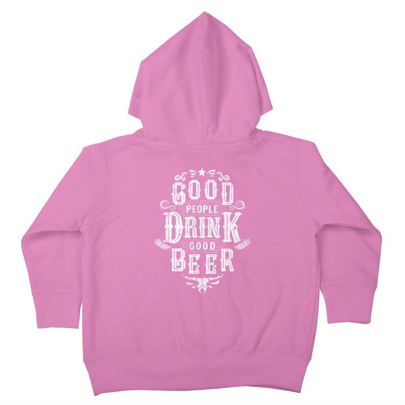 GOOD PEOPLE DRINK GOOD BEER Kids Toddler Zip-Up Hoody by groch's Artist Shop