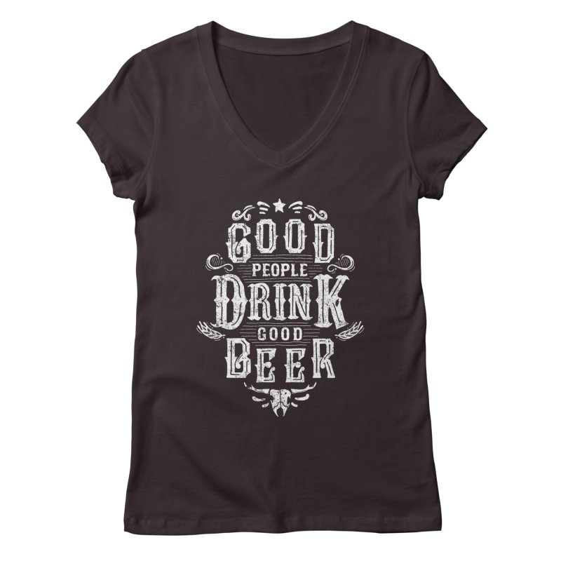 GOOD PEOPLE DRINK GOOD BEER Women's V-Neck by groch's Artist Shop