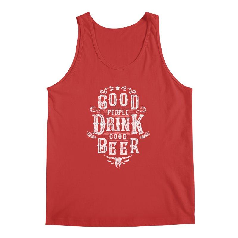 GOOD PEOPLE DRINK GOOD BEER Men's Tank by groch's Artist Shop