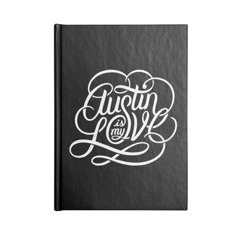 Austin is my Love Accessories Notebook by Groovy Lettering Co.