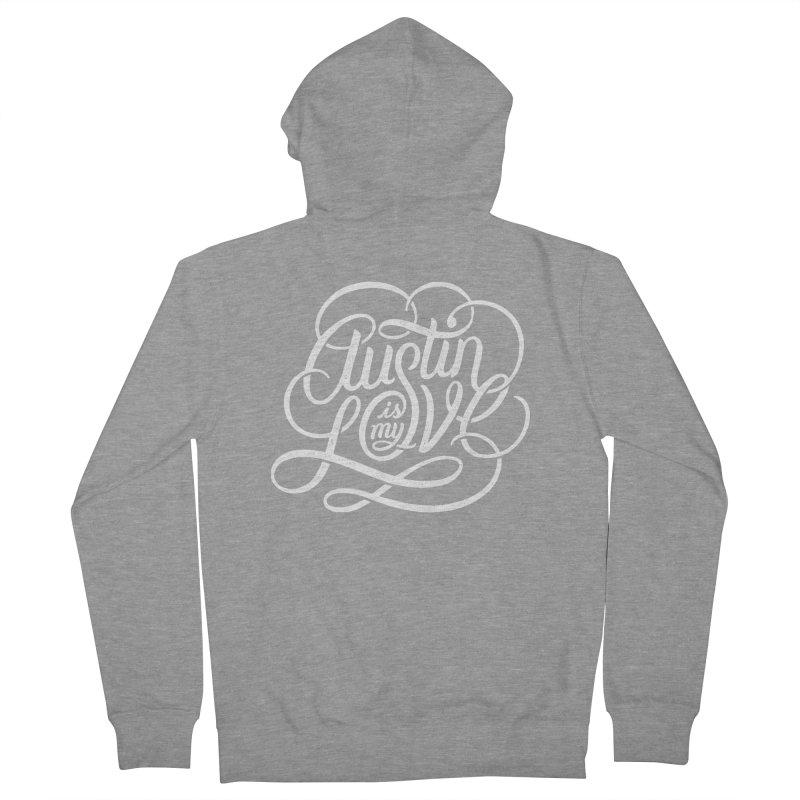 Austin is my Love Women's Zip-Up Hoody by Groovy Lettering Co.