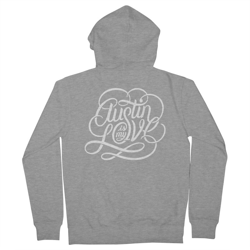 Austin is my Love Men's Zip-Up Hoody by Groovy Lettering Co.