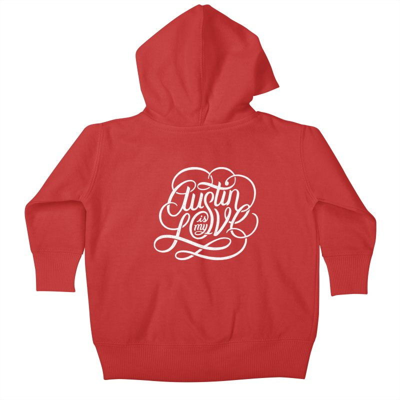 Austin is my Love Kids Baby Zip-Up Hoody by Groovy Lettering Co.