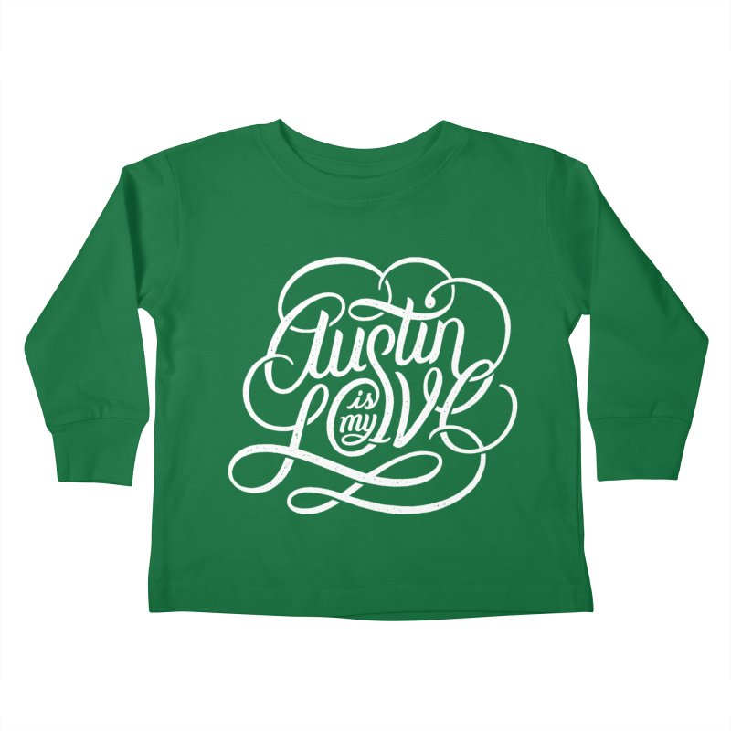 Austin is my Love Kids Toddler Longsleeve T-Shirt by Groovy Lettering Co.