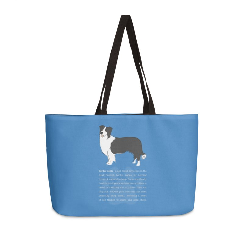 Border Collie 1 Accessories Weekender Bag Bag by grumpyteds's Artist Shop