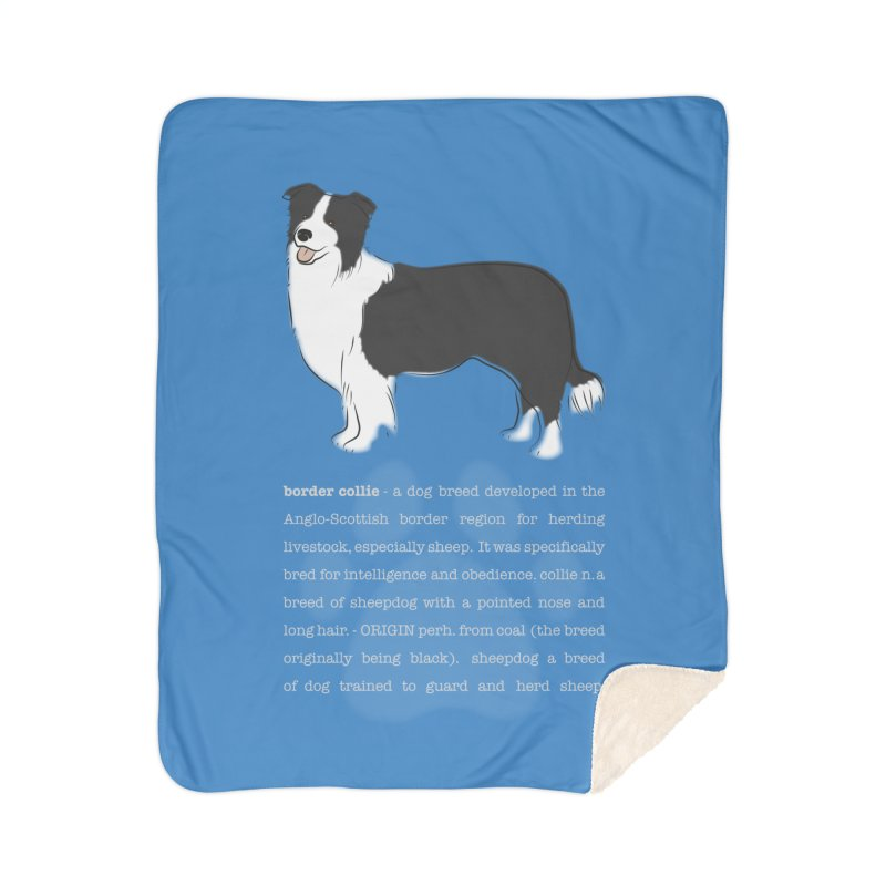 Border Collie 1 Home Sherpa Blanket Blanket by grumpyteds's Artist Shop