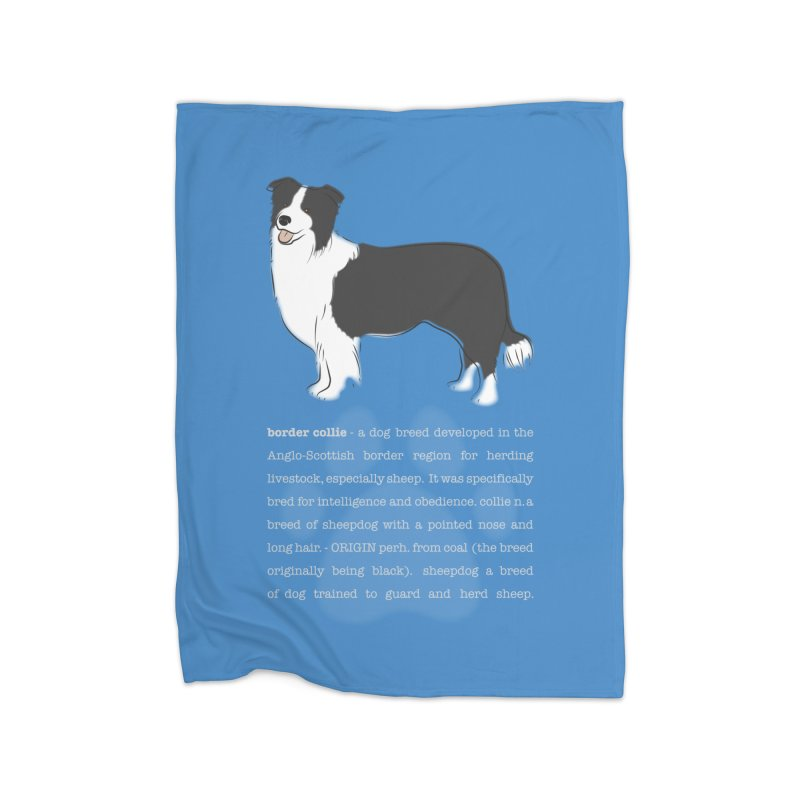 Border Collie 1 Home Blanket by grumpyteds's Artist Shop