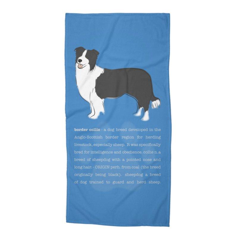 Border Collie 1 Accessories Beach Towel by grumpyteds's Artist Shop