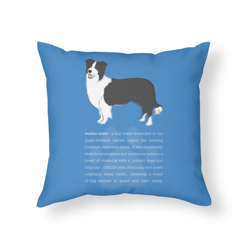 Border Collie 1 Home Throw Pillow by grumpyteds's Artist Shop