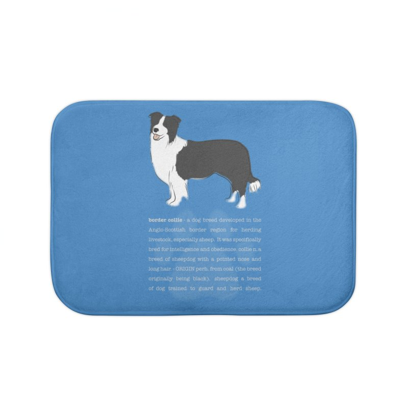 Border Collie 1 Home Bath Mat by grumpyteds's Artist Shop