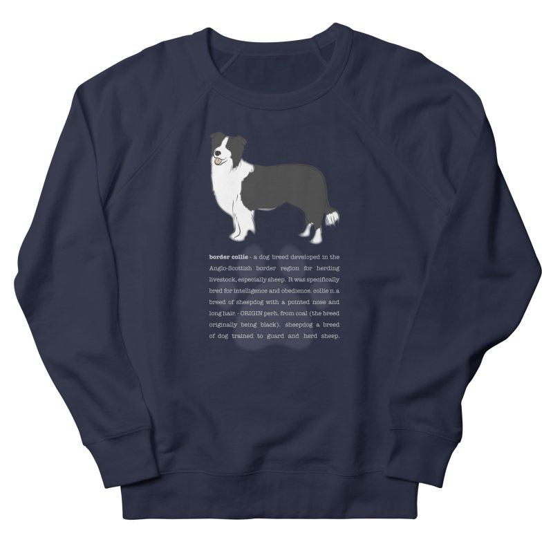 Border Collie 1 Women's French Terry Sweatshirt by grumpyteds's Artist Shop