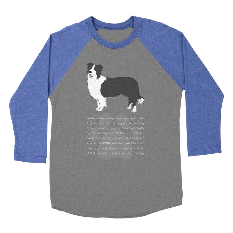 Border Collie 1 Women's Baseball Triblend Longsleeve T-Shirt by grumpyteds's Artist Shop