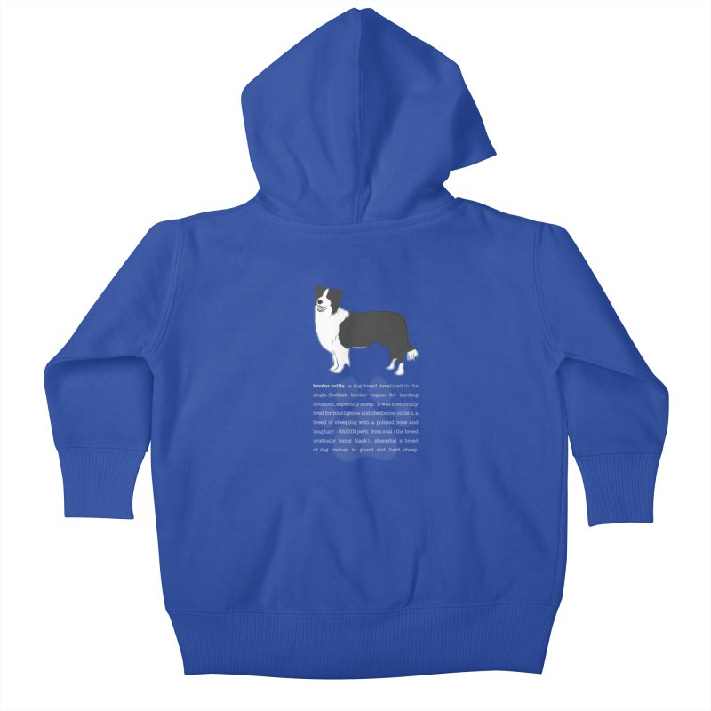 Border Collie 1 Kids Baby Zip-Up Hoody by grumpyteds's Artist Shop