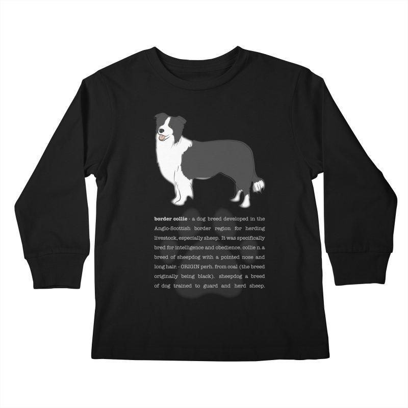 Border Collie 1 Kids Longsleeve T-Shirt by grumpyteds's Artist Shop