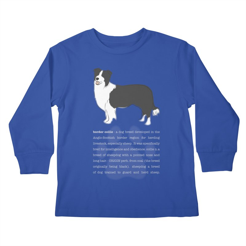 Border Collie 1 Kids Longsleeve T-Shirt by grumpyteds's Artist Shop