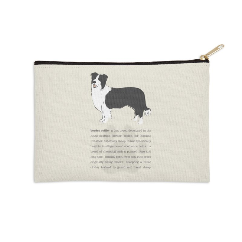 Border Collie 2 Accessories Zip Pouch by grumpyteds's Artist Shop