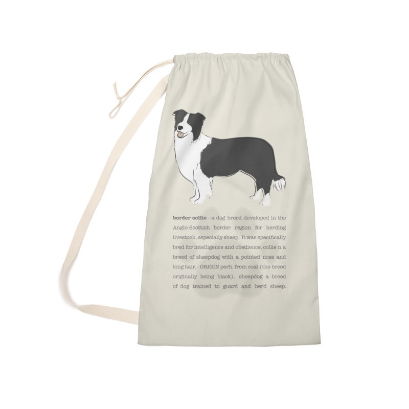 Border Collie 2 Accessories Laundry Bag Bag by grumpyteds's Artist Shop