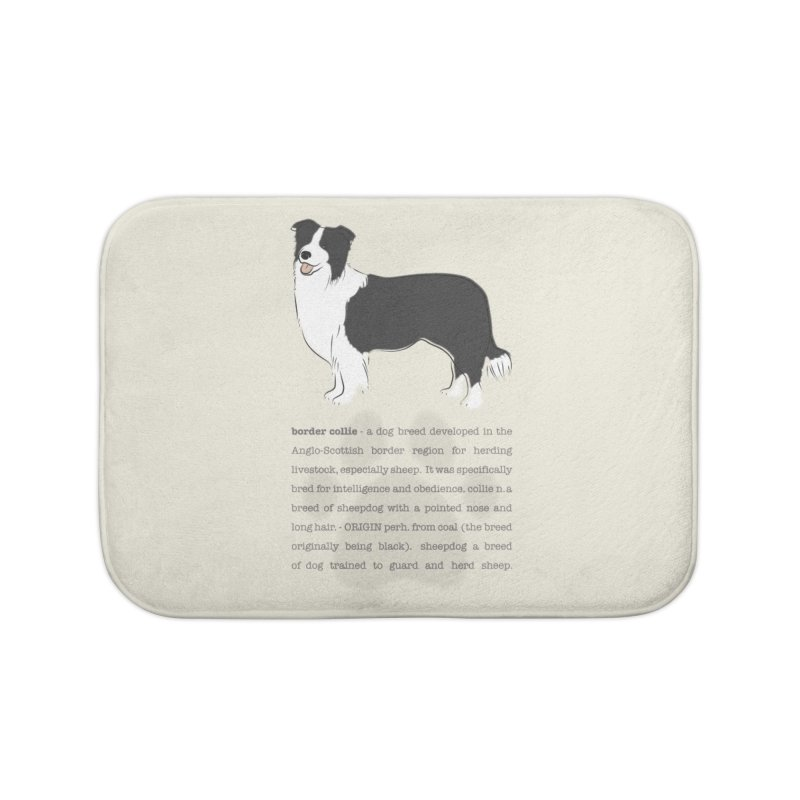 Border Collie 2 Home Bath Mat by grumpyteds's Artist Shop