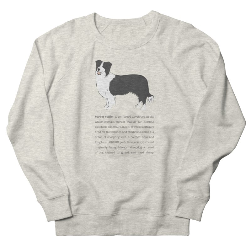 Border Collie 2 Men's Sweatshirt by grumpyteds's Artist Shop