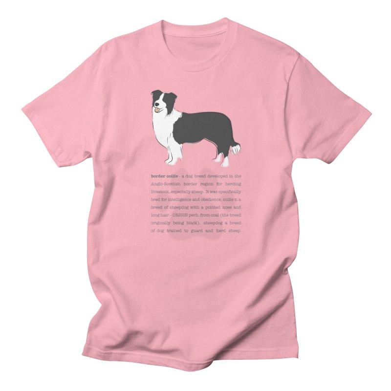 Border Collie 2 Women's Regular Unisex T-Shirt by grumpyteds's Artist Shop