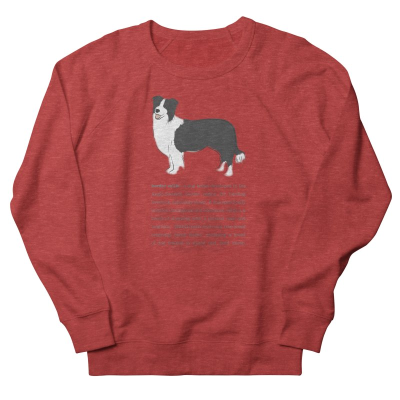 Border Collie 2 Women's French Terry Sweatshirt by grumpyteds's Artist Shop