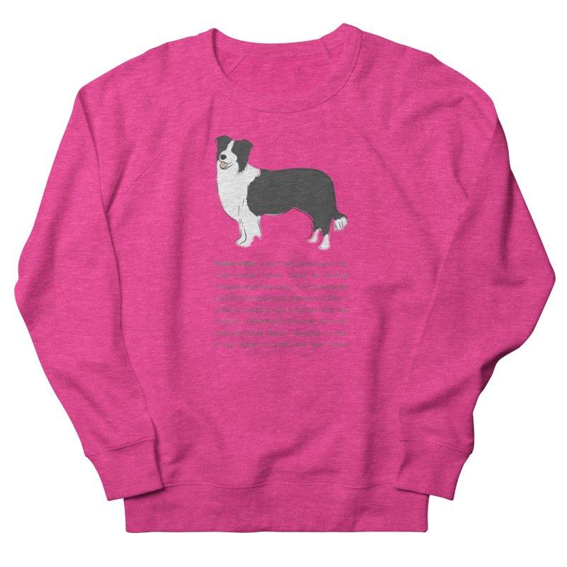Border Collie 2 Women's French Terry Sweatshirt by grumpyteds's Artist Shop