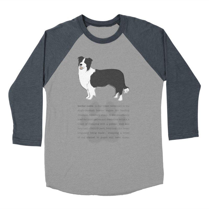 Border Collie 2 Women's Baseball Triblend Longsleeve T-Shirt by grumpyteds's Artist Shop