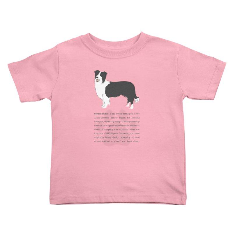 Border Collie 2 Kids Toddler T-Shirt by grumpyteds's Artist Shop