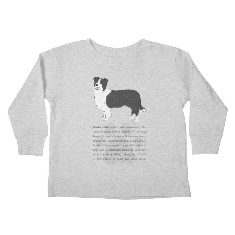 Border Collie 2 Kids Toddler Longsleeve T-Shirt by grumpyteds's Artist Shop