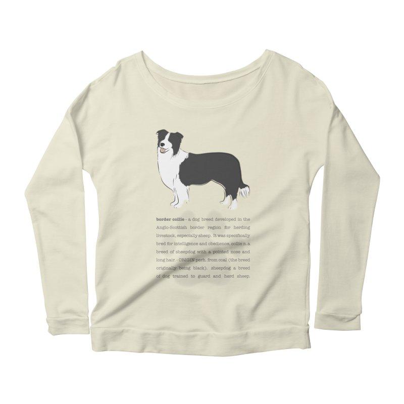 Border Collie 2 Women's Scoop Neck Longsleeve T-Shirt by grumpyteds's Artist Shop