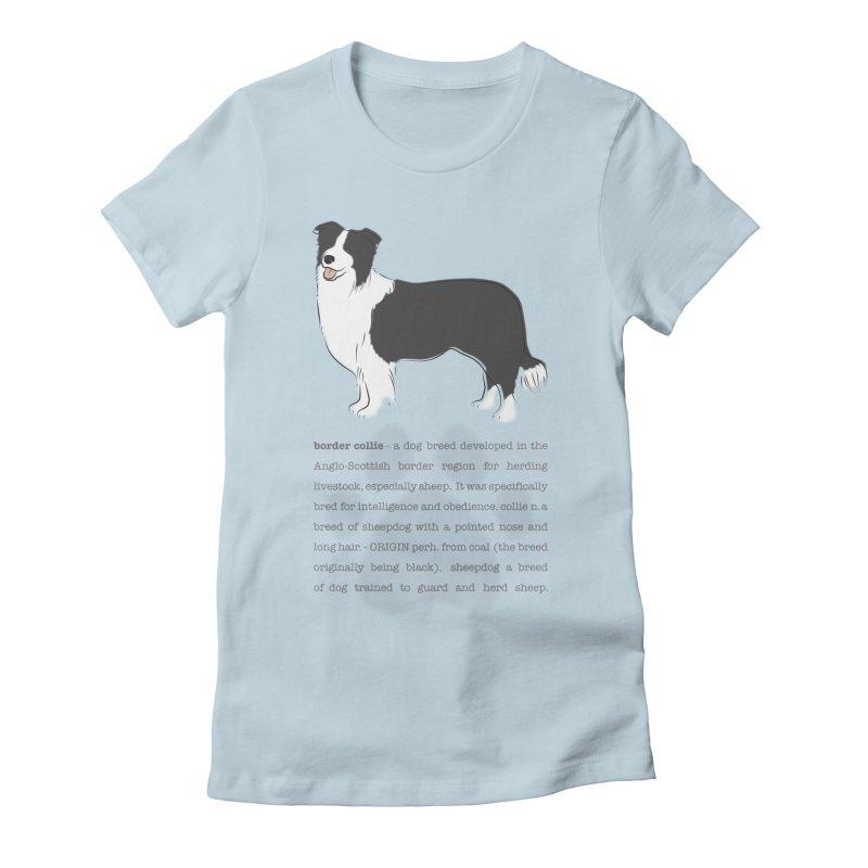 Border Collie 2 Women's Fitted T-Shirt by grumpyteds's Artist Shop