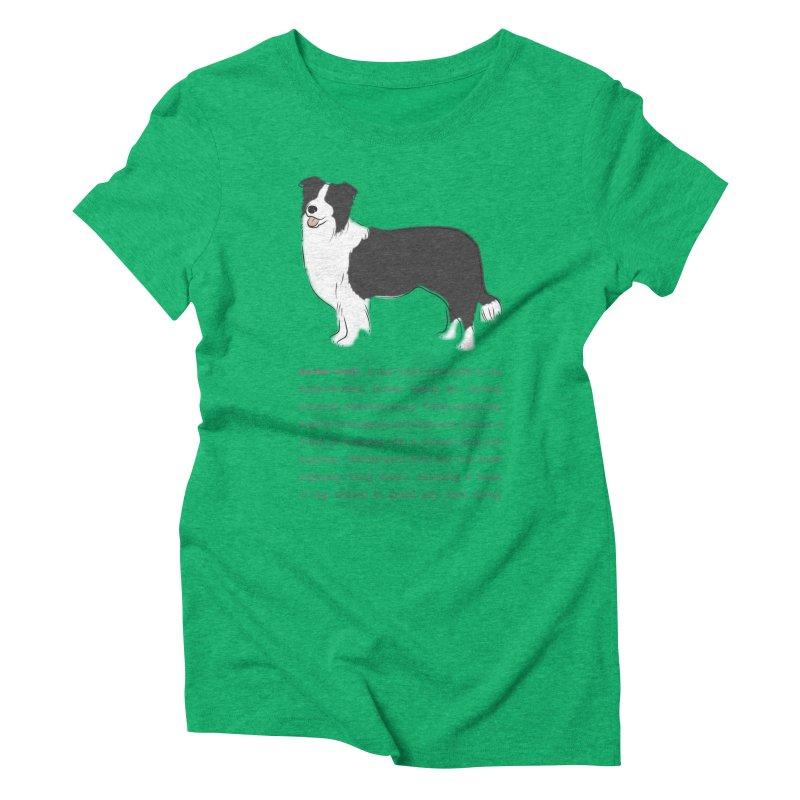 Border Collie 2 Women's Triblend T-Shirt by grumpyteds's Artist Shop