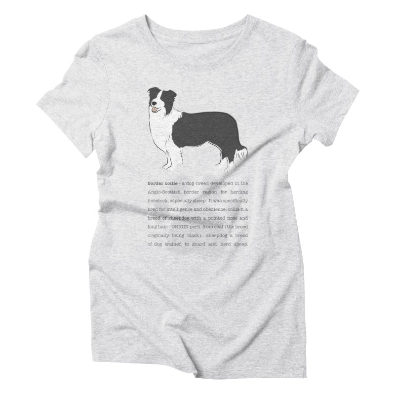Border Collie 2 Women's T-Shirt by grumpyteds's Artist Shop