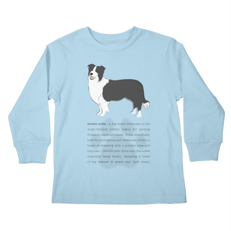 Border Collie 2 Kids Longsleeve T-Shirt by grumpyteds's Artist Shop