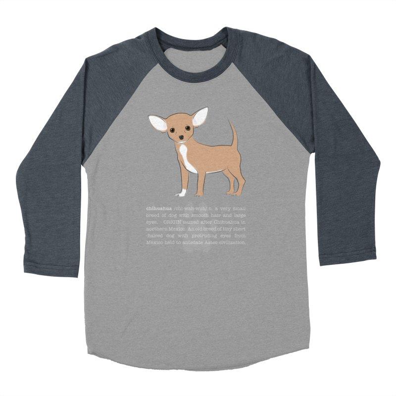 Chihuahua 1 Women's Baseball Triblend Longsleeve T-Shirt by grumpyteds's Artist Shop