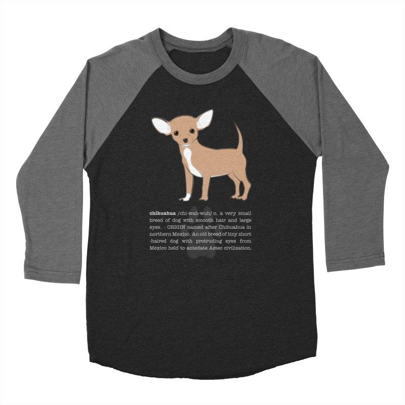 Chihuahua 1 Men's Baseball Triblend Longsleeve T-Shirt by grumpyteds's Artist Shop