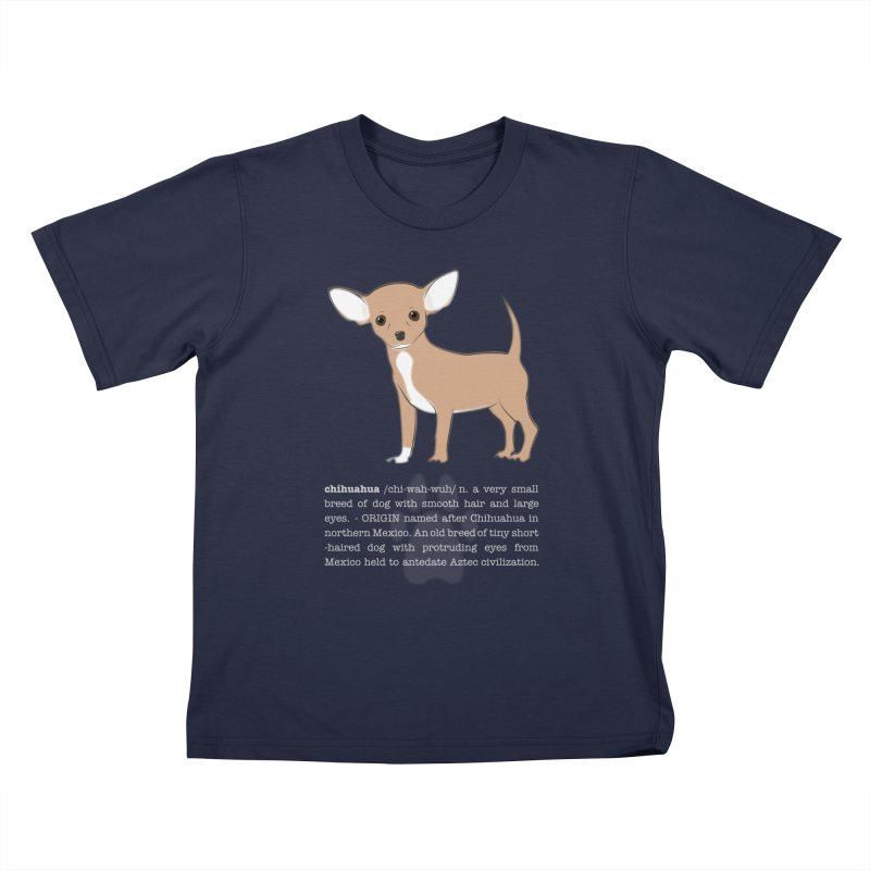 Chihuahua 1 Kids T-Shirt by grumpyteds's Artist Shop