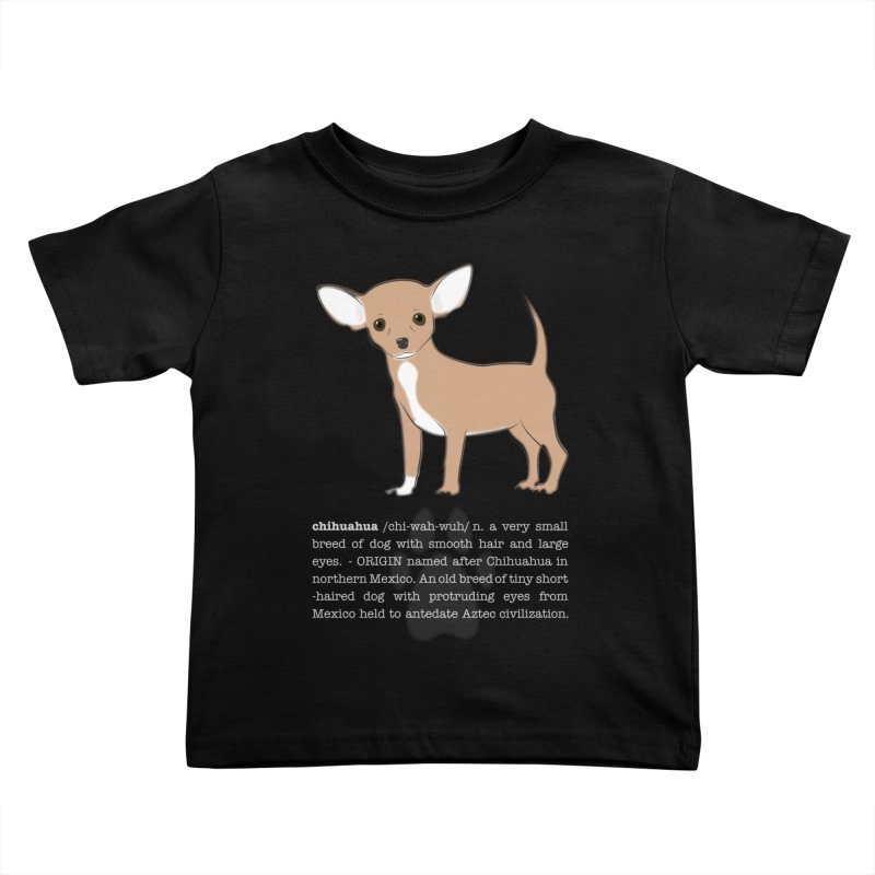 Chihuahua 1 Kids Toddler T-Shirt by grumpyteds's Artist Shop