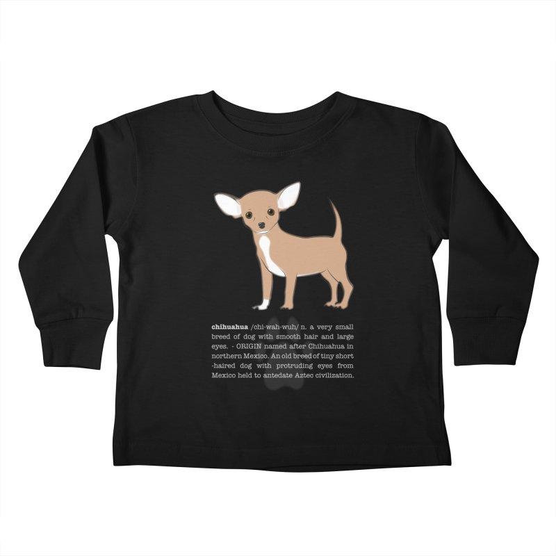Chihuahua 1 Kids Toddler Longsleeve T-Shirt by grumpyteds's Artist Shop