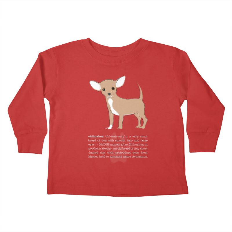 Chihuahua 1 Kids Toddler Longsleeve T-Shirt by grumpyteds's Artist Shop