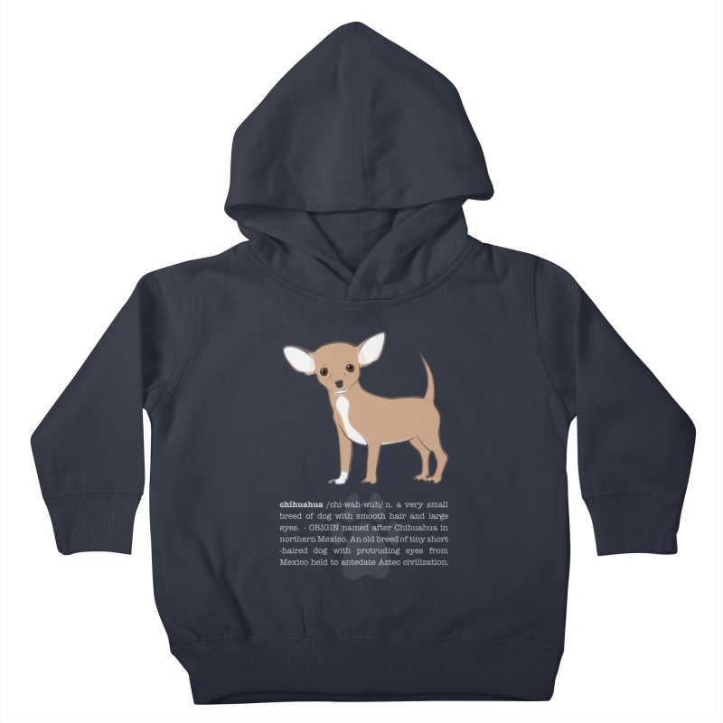 Chihuahua 1 Kids Toddler Pullover Hoody by grumpyteds's Artist Shop