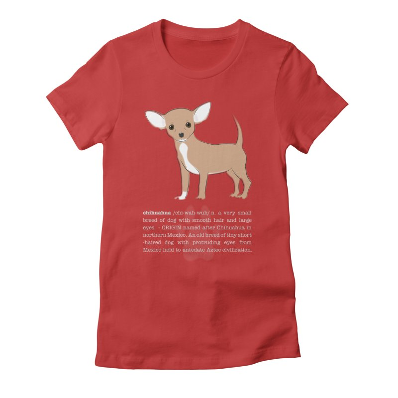 Chihuahua 1 Women's Fitted T-Shirt by grumpyteds's Artist Shop