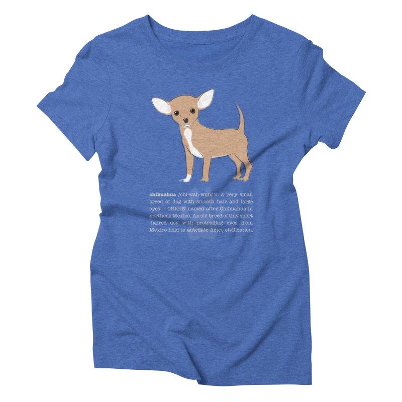 Chihuahua 1 Women's Triblend T-Shirt by grumpyteds's Artist Shop