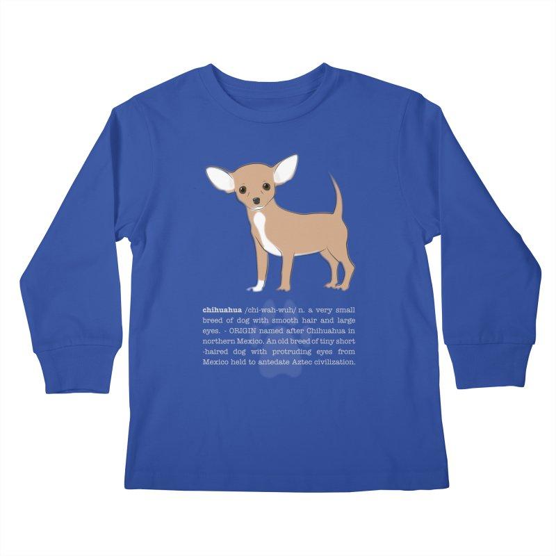 Chihuahua 1 Kids Longsleeve T-Shirt by grumpyteds's Artist Shop